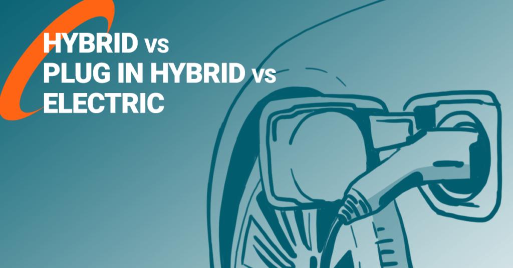 Hybrid vs. Electric vs. Plug-in Hybrid Vehicles